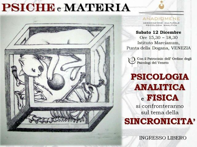12 Dicembre 2015 – Venezia – Psiche e Materia, Psicologia e Fisica.